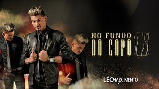 Léo Nascimento - No Fundo Do Copo (Clipe Oficial)