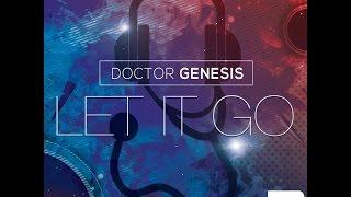 Doctor Genesis - LET IT GO (Radio Edit)