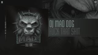 DJ Mad Dog - Fuck that shit (Preview)