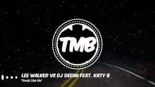 Lee Walker vs DJ Deeon Feat. Katy B - 'Freak Like Me' | [TMB]