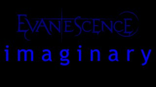 Evanescence-Imaginary Lyrics (Origin)