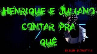 Henrique e Juliano - Contar Pra Quê (sY.g.Ma Slowstyle RmX)