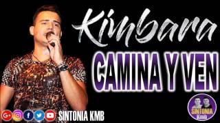 KIMBARA - CAMINA Y VEN