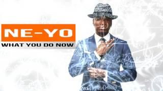 Ne-Yo - What You Do Now (New Song 2017)