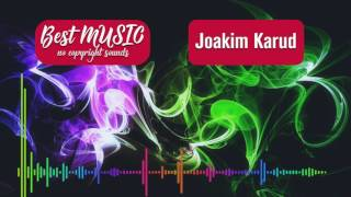 Vibe With Me by Joakim Karud (Royalty Free Music)  [Best MUSIC no copyright sounds]