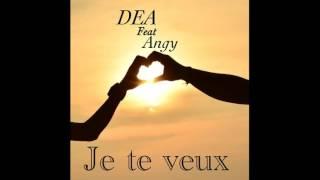 "DEA ft Angy ""Je te veux"" (prod by rjacksprodz)"