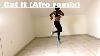 """CUT IT' Afrobeats  REMIX (workout dance)"