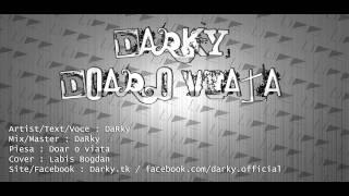 DaRky - Doar o viata (Single 2011)