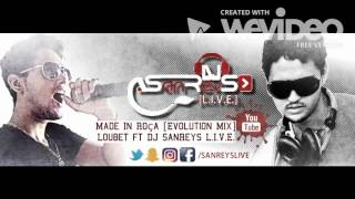Made In Roça [Evolution Mix] Loubet ft DJ SanReys L. I. V. E.
