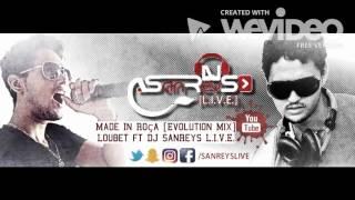 Made In Roça [Evolution Mix] Loubet ft DJ SanReys L. I. V. E.
