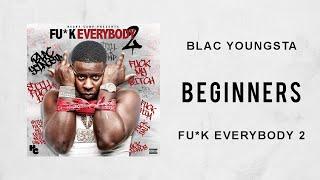 Blac Youngsta - Beginners (Fuck Everybody 2)