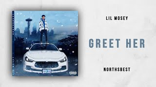 Lil Mosey - Greet Her (Northsbest)