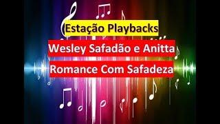 Wesley Safadão e Anitta - Romance Com Safadeza - Playback