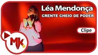 Léa Mendonça - Crente Cheio de Poder (Clipe Oficial MK Music)
