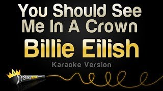 Billie Eilish - You Should See Me In A Crown (Karaoke Version)