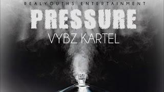 Vybz Kartel - Pressure (Raw) [Pressure Riddim] May 2015
