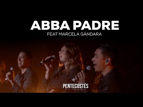 Abba Padre Part Marcela Gandara de Miel San Marcos Letra y Video