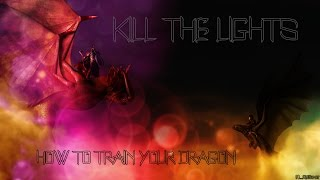 How To Train Your Dragon - KILL THE LIGHTS