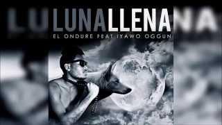 El Ondure Ft. Iyawo Oggun - Luna Llena (Official Audio)