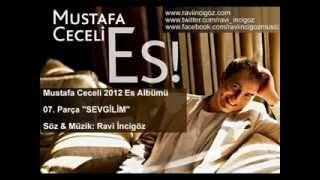 Mustafa Ceceli - Sevgilim //  [2012 ''ES'' Albümünden]