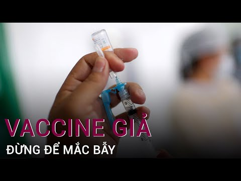Bùng nổ vaccine Covid-19 giả: Đừng để mắc bẫy  | VTC Now