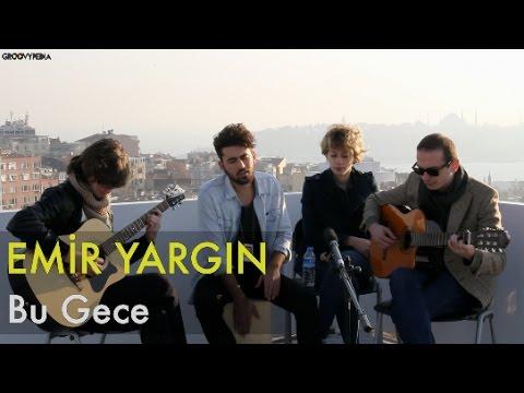 Emir Yargın - Bu Gece // Groovypedia Acoustic Sessions