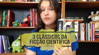 3 dicas de livros clássicos da Ficção Científica