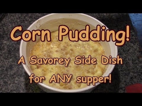 Corn Pudding! Side, Dessert or Breakfast!