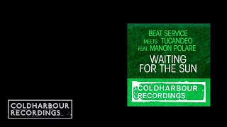 Beat Service meets Tucandeo feat Manon Polare - Waiting For The Sun (tyDi's Stadium Mix) (CLHR096)