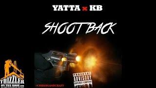 Yatta x KB - Shoot Back [Thizzler.com]