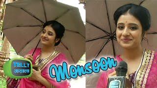 Paridhi Sharma aka Jodha Of Jodha Akbar Shares Her Monsoon Excitement
