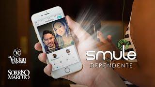 Dependente- Sorriso Maroto ft. Vivian Ceneviva no Smule