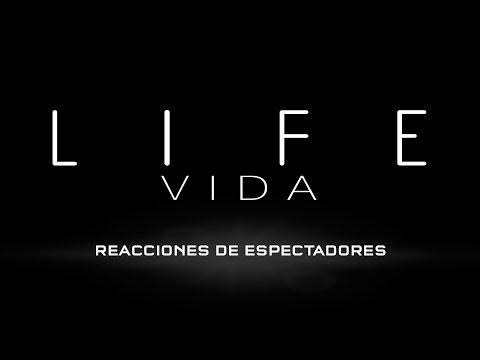 LIFE (VIDA). Reacciones de los primeros espectadores. En cines 7 de abril.