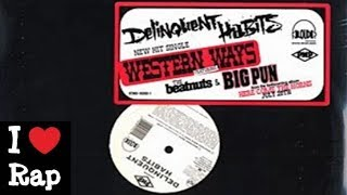 Delinquent Habits ft  The Beatnuts & Big Pun  - Western Ways Part II