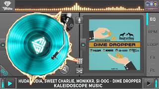 Huda Hudia, Sweet Charlie, Monikkr, Si-Dog - Dime Dropper (Original Mix)