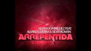 Kilian Dominguez Feat. Alvaro Guerra & Silvia Román - Arrepentida - (Intensa Music)