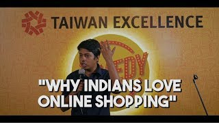 Why Indians love Online Shopping   Part 1   Stand-Up Comedy by Aakash Gupta   Taiwan Excellence