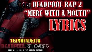 DEADPOOL RAP 2 – (Merc With A Mouth) LYRICS - TEAMHEADKICK