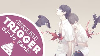 「English Cover // dj-Jo Chillstep Remix 」Trigger ( Terror in Resonance OP ) TV-Size【Jayn】