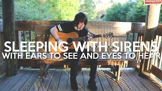 Sleeping With Sirens - With Ears To See and Eyes To Hear (Cover)