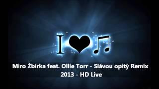 Miro Žbirka feat. Ollie Torr - Slávou opitý - Remix 2013 - HD Live