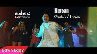 ☆ NURCAN by Edvin Eddy Production ☆ CUPKI V HANSA ♫ (Official Video) 4K Dushmanite Djoshkun