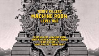 Teddy Killerz - Machine Room [Bad Taste Recordings]