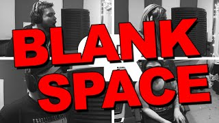 Taylor Swift - Blank Space (Punk Goes Pop Style Cover) Punk Rock Factory