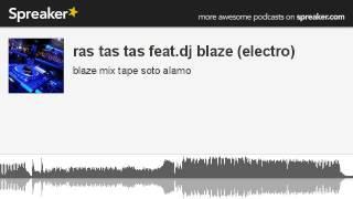 ras tas tas feat.dj blaze (electro) (hecho con Spreaker)