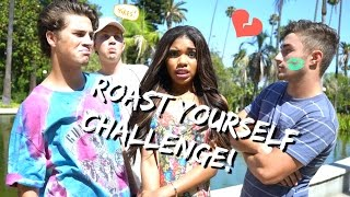 Roast Yourself Challenge!!