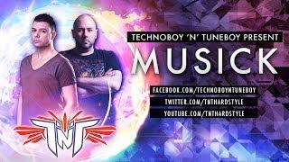 TNT Aka Technoboy 'N' Tuneboy - Musick