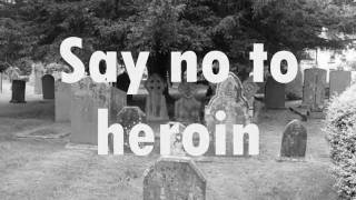 Heroin.. Live life well without it