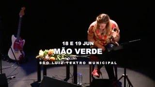 Capicua e Pedro Geraldes . MÃO VERDE - Mais Novos   São Luiz Teatro Municipal . Lisboa 2016