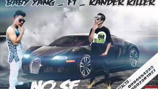 No se Baby Yang ft Kander killer   (oficial)2016